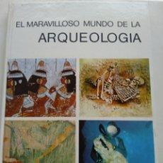 Libros de segunda mano: EL MARAVILLOSO MUNDO DE LA ARQUEOLOGÍA. Lote 237594455