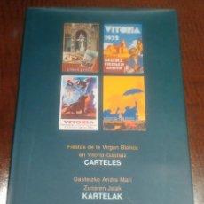 """Libros de segunda mano: LIBRO """"CARTELES FIESTAS DE LA VIRGEN BLANCA EN VITORIA-GASTEIZ 1890-2001"""". Lote 237595285"""