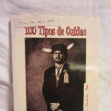 Libros de segunda mano: 100 TIPOS DE CUIDAO (EXPOSICION KIKI EN 2003) (DIPUTACION PROVINCIAL DE CADIZ) (CARNAVAL). Lote 237598690