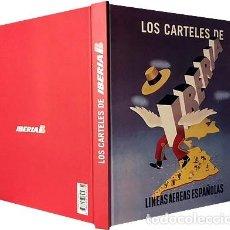 Libros de segunda mano: LOS CARTELES DE IBERIA. (TEXTOS, SELECCIÓN DE CARTELES, JUAN CARLOS DÍAZ LORENZO (IBERIA, LÍNEAS AÉR. Lote 237698865
