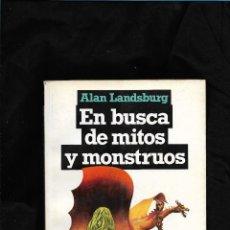 """Libros de segunda mano: """"EN BUSCA DE MITOS Y MONSTRUOS"""". ALAN LANSBURG. CRIPTOZOOLOGÍA. LEONARD NIMOY (DR. SPOCK). Lote 237705525"""