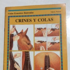 Libros de segunda mano: CRINES Y COLAS VALERIE WATSON GUIAS ECUESTRES ILUSTRADAS HISPANO EUROPEA. Lote 237785025