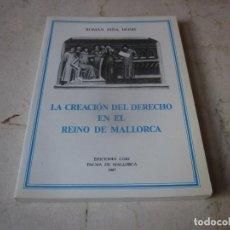 Libros de segunda mano: ROMAN PIÑA HOMS - LA CREACION DEL DERECHO EN EL REINO DE MALLORCA - EDICIONES CORT 1987. Lote 237795985