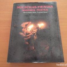 """Libros de segunda mano: LIBRO """"NUESTRAS FIESTAS - NOSTRES FESTES"""". Lote 237836520"""