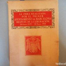 Livros em segunda mão: LA OBRA REALIZADA POR EL PRIMER AYUNTAMIENTO DE BARCELONA DESPUÉS DE LA LIBERACIÓN. 26 ENERO 1939-41. Lote 237839975