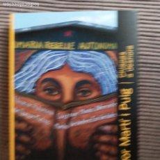 Libros de segunda mano: CHIAPAS A DESHORA. UN VIATGE A LA RECERCA DE MURALS. SALVADOR MARTI PUIG. ACONTRAVENT 2012.. Lote 237905960