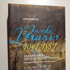 Libros de segunda mano: IN INSULA MARIS 1041 1887 EL MUNDO NAVAL DE LAS ENCARTACIONES PORTUGALETE Y EL VALLE DE SOMORROSTRO. Lote 237916795