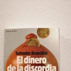 Libros de segunda mano: EL DINERO DE LA DISCORDIA LAS CAJAS DE AHORROS ENTRE LA PRIVATIZACION Y EL CONTROL POLITICO. Lote 237944720