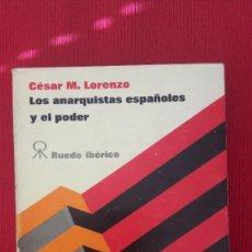 Libros de segunda mano: CÉSAR M. LORENZO, LOS ANARQUISTAS ESPAÑOLES Y EL PODER. RUEDO IBÉRICO 1972.. Lote 237981470