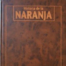 Libros de segunda mano: HISTORIA DE LA NARANJA, UN ESTUDIO DEFINITIVO EDITADO POR LEVANTE. Lote 238031910
