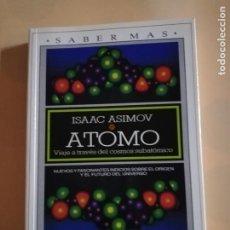 Libros de segunda mano: ATOMO. ISAAC ASIMOV. SABER MAS. PLAZA & JANES. 1ª ED. 1992. PAG. 296.. Lote 238046300