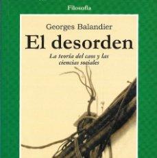 Libros de segunda mano: EL DESORDEN. LA TEORÍA DEL CAOS Y LAS CIENCIAS SOCIALES, GEORGES BALANDIER. Lote 238190610