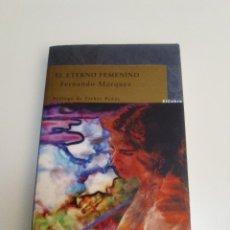 Libros de segunda mano: EL ETERNO FEMENINO FERNANDO MARQUEZ EL ZURDO PROLOGO ESTHER PEÑAS (2009 ELCOBRE) 246 PGS LA MODE. Lote 238295230