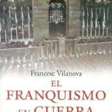 Libros de segunda mano: EL FRANQUISMO EN GUERRA. DE LA DESTRUCCIÓN DE CHECOSLAVAQUIA A LA BATALLA DE STALINGRADO. Lote 238310620