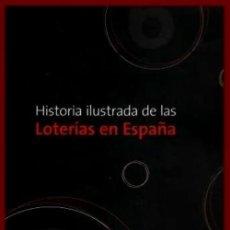 Libri di seconda mano: HISTORIA ILUSTRADA DE LAS LOTERIAS EN ESPAÑA. ROBERTO GARVIA.. Lote 294033533