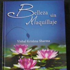 Libros de segunda mano: BELLEZA SIN MAQUILLAJE- VISHAL KRISHAN SHARMA. Lote 238342340