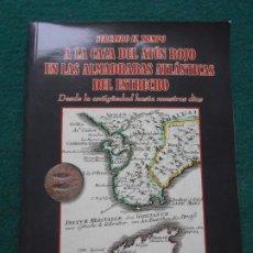 Libri di seconda mano: SURCANDO EL TIEMPO A LA CAZA DEL ATUN ROJO EN LAS ALMADRABAS ATLÁNTICAS DEL ESTRECHO. Lote 238383745