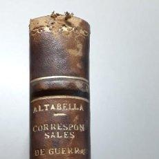 Libros de segunda mano: CORRESPONSALES DE GUERRA. SU HISTORIA Y SU ACTUACION. DE JENOFONTE A KNICKERBOCKER (JOSÉ ALTABELLA). Lote 238452565