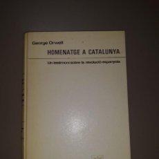 Libros de segunda mano: G. ORWELL. HOMENATGE A CATALUNYA. TESTIMONI SOBRE LA REVOLUCIÓ ESPANYOLA. ED. ARIEL 1969. Lote 238456775