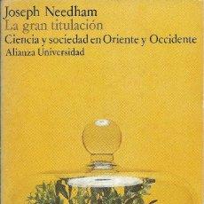Libros de segunda mano: LA GRAN TITULACIÓN. CIENCIA Y SOCIEDAD EN ORIENTE Y OCCIDENTE, JOSEPH NEEDHAM. Lote 238489325