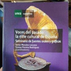 Libros de segunda mano: LA ELITE CULTURAL DE ESPAÑA.VOCES DEL PASADO, VICTOR MORALES, ED. 2008. MUY RARO. Lote 238573245