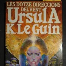 Libros de segunda mano: LES DOTZE DIRECCIONS DEL VENT - URSULA K.LE GUIN (PRIMERA EDICIÓN EN CATALÁN). Lote 238577960