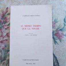 Livros em segunda mão: CARLOS BOUSOÑO, AL MISMO TIEMPO QUE LA NOCHE, EDICIÓN DE ÁNGEL CAFFARENA, 1971. Lote 238578640