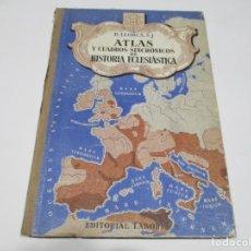Libros de segunda mano: B. LLORCA S,J. ATLAS Y CUADROS SINCRÓNICOS DE HISTORIA ECLESIÁSTICA W5357. Lote 238588105