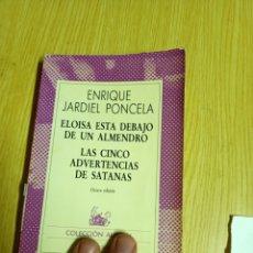 Libros de segunda mano: ENRIQUE JARDIEL PONCELA - ELOÍSA ESTÁ DEBAJO DE UN ALMENDRO - LAS CINCO ADVERTENCIA DE SATANAS. Lote 238596535
