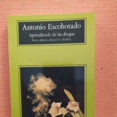 Libros de segunda mano: APRENDIENDO DE LAS DROGAS ANTONIO ESCOHOTADO. Lote 238617330