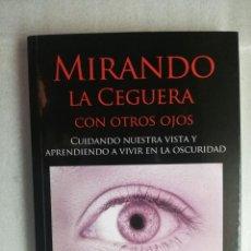 Libros de segunda mano: MIRANDO LA CEGUERA CON OTROS OJOS - FRANCISCO SORIANO. Lote 238631215
