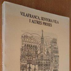 Libros de segunda mano: VILAFRANCA SENYORA VILA I ALTRES PROSES - MANUEL TRENS - VILAFRANCA PENEDÈS - VILATANA 1990 - CATALÀ. Lote 238654255