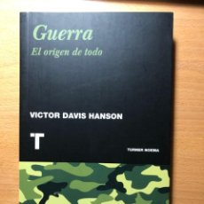 Libri di seconda mano: GUERRA.EL ORIGEN DE TODO. VICTOR DAVIS HANSON. TURNER NOEMA. NUEVO.. Lote 238678320