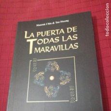 Libros de segunda mano: LA PUERTA DE TODAS LAS MARAVILLAS: APLICACIÓN DEL TAO TE CHING / MANTAK CHIA Y TAO HUANG. Lote 238698900