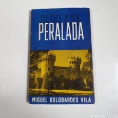 Libros de segunda mano: PERALEDA, CONDADO/VILLA/PALACIO - MIGUEL GOLOBARDES VILA, EDICIONES BIBLIOTECA PALACIO PERALADA,1959. Lote 238795355