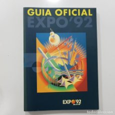 Libros de segunda mano: GUIA OFICIAL EXPO 92. EXPOSICION UNIVERSAL SEVILLA 1992. 336 PÁGINAS, ESPECTACULAR. Lote 239389745
