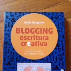 Libros de segunda mano: BLOGGING. ESCRITURA CREATIVA. ROBIN HOUGHTON. Lote 239438655