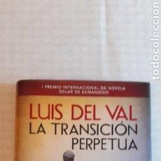 Libros de segunda mano: LA TRANSICION PERPETÚA, 2015, 368 PÁGINAS. Lote 239468530