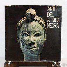 Libros de segunda mano: ARTE DEL ÁFRICA NEGRA ED. POLÍGRAFA 1976. Lote 239650650
