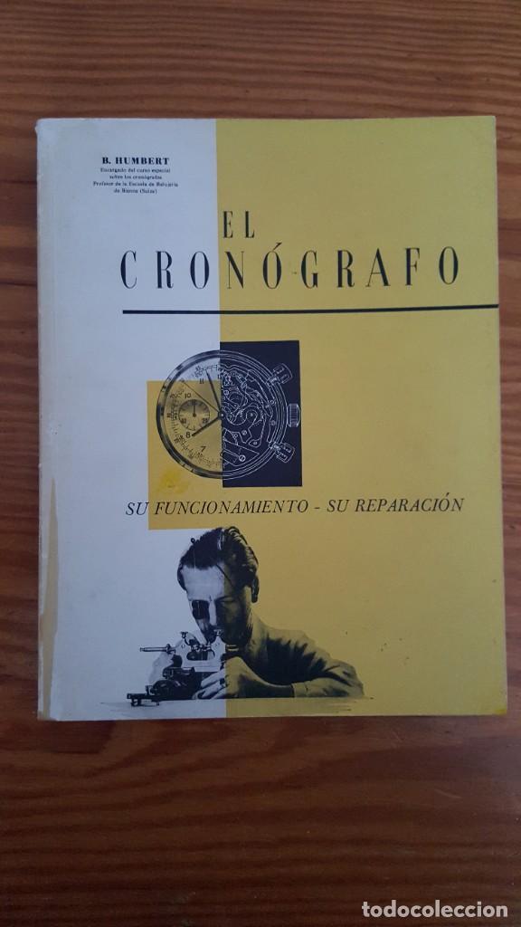 EL CRONOGRAFO. SU FUNCIONAMIENTO - SU REPARACION. B. HUMBERT. (Libros de Segunda Mano - Ciencias, Manuales y Oficios - Otros)