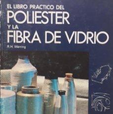 Libri di seconda mano: EL LIBRO PRÁCTICO DEL POLIESTER Y LA FIBRA DE VIDRIO. Lote 239666915