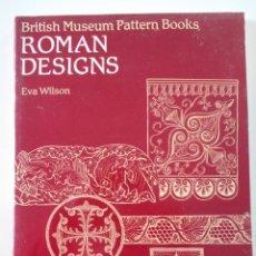 Libros de segunda mano: ROMAN DESIGNS. BRITISH MUSEUM PATTERN BOOKS. EVA WILSON. 1999. RUSTICA. EN INGLES. 610 GRAMOS.. Lote 239765060