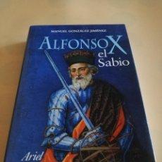 Libros de segunda mano: ALFONSO X EL SABIO. MANUEL GONZALEZ JIMENEZ. ARIEL. 2ª EDICION. 2004. PAG. 514. Lote 239815260