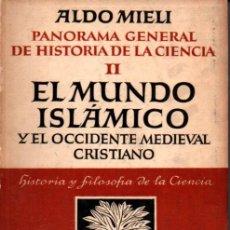 Libros de segunda mano: ALDO MIELI : HISTORIA DE LA CIENCIA EN EL MUNDO ISLÁMICO Y EL OCCIDENTE MEDIEVAL CRISTIANO (1946). Lote 239828825