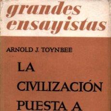 Libros de segunda mano: ARNOLD TOYNBEE : LA CIVILIZACIÓN PUESTA A PRUEBA (EMECÉ, 1952). Lote 239829810