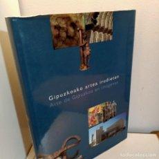 Libros de segunda mano: ARTE DE GUIPUZCOA EN IMAGENES, ARTE / ART, EDITORIAL NEREA, 2000. Lote 239832885