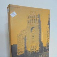 Libros de segunda mano: LA ESPAÑA DE PRIMO DE RIVERA. LAMODERNIZACION AUTORITARIA 1923-1930. EDUARDO GONZALEZ CALLEJA. 2005. Lote 239844270