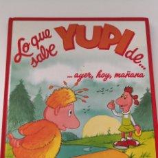 Libros de segunda mano: LO QUE SABE YUPI DE AYER HOY MAÑANA - PLANETA AGOSTINI - 1990. Lote 239967400