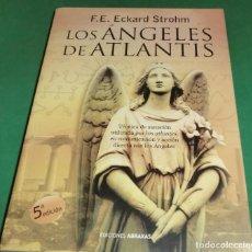 Libros de segunda mano: LOS ÁNGELES DE ATLANTIS - F.E. ECKARD STROHM (LIBRO TOTALMENTE NUEVO). Lote 239969525