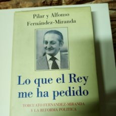 Libros de segunda mano: LO QUE EL REY ME HA PEDIDO - PILAR Y ALFONSO FERNÁNDEZ-MIRANDA. Lote 239976530
